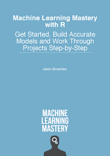 Machine Learning Mastery With R