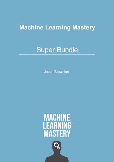 Machine Learning Mastery Super Bundle