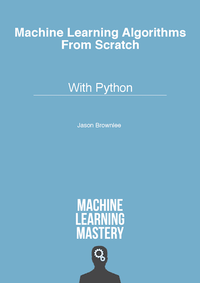Machine Learning Algorithms From Scratch